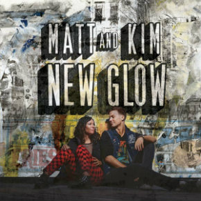 Review: Matt and Kim, 'New Glow'