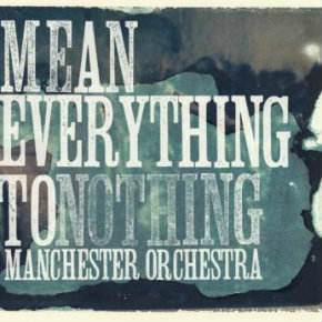 Review: Manchester Orchestra, 'Mean Everything ToNothing'